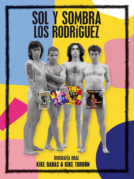 Portada de Sol y Sombra. Biografía Oral de Los Rodríguez