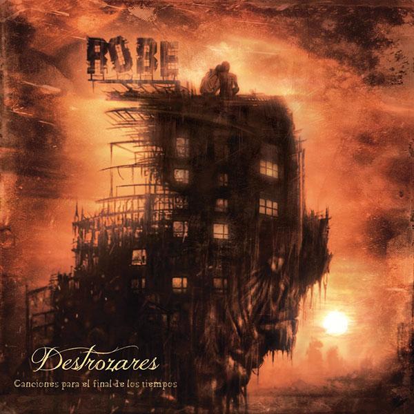 Portada del nuevo disco de Robe: Destrozares, canciones para el final de los tiempos