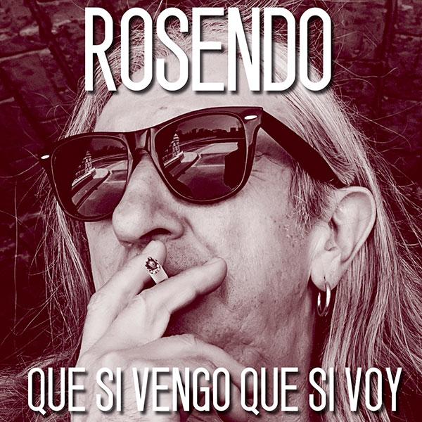 Rosendo, Que si vengo, que si voy